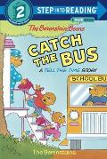 The Berenstain Bears Catch the Bus (Step Into Reading: A Step 2 Book)