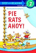 Richard Scarry's Pie Rats Ahoy! (Step Into Reading: A Step 2 Book)