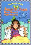 Junie B Jones Has a Monster Under Her Bed
