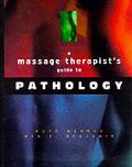 Massage Therapists Guide To Pathology