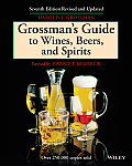 Grossman's Guide To Wines, Beers and Spirits, Revised (7TH 83 Edition) Cover