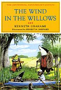 Wind in the Willows The Centennial Anniversary Edition