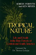 Tropical Nature: Life and Death in the Rain Forest of Central and South America Cover
