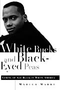 White Bucks & Black Eyed Peas Coming Of