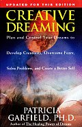 Creative Dreaming Plan & Control Your Dreams to Develop Creativity Overcome Fears Solve Proble