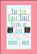 New First Three Years of Life Completely Revised & Updated