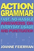 Action Grammar: Fast, No-Hassle Answers on Everyday Usage and Punctuation
