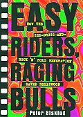 Easy Riders Raging Bulls How The Sex Drugs & Rock N Roll Generation Saved Hollywood