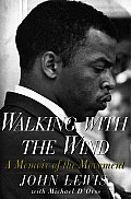 Walking With The Wind A Memoir Of The Mo