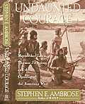 Undaunted Courage: Meriwether Lewis Thomas Jefferson and the Opening of the American West (Lewis &amp; Clark Expedition) Cover