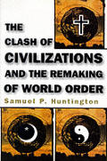 Clash Of Civilizations & The Remaking
