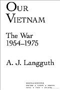 Our Vietnam The War 1954 1975