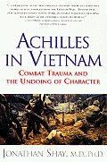 Achilles in Vietnam Combat Trauma & the Undoing of Character