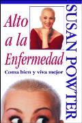 Alto a la Enfermedad!: Coma Bien y Viva Mejor (Stop the Insanity)