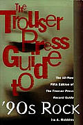 Trouser Press Guide To 90s Rock 5th Edition