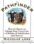 Pathfinder How to Choose or Change Your Career for a Lifetime of Satisfaction & Success