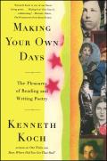 Making Your Own Days: The Pleasures of Reading and Writing Poetry Cover