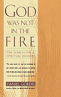 God Was Not in the Fire: The Search for a Spiritual Judaism Cover