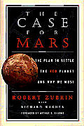 The case for Mars :the plan to settle the red planet and why we must Cover