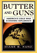 Butter & Guns Americas Cold War Economic