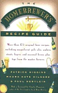 Homebrewers Recipe Guide More Than 175 Original Beer Recipes Including Magnificent Pale Ales Ambers Stouts Lagers & Seasonal Brews Plus
