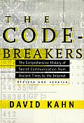 Codebreakers The Comprehensive History of Secret Communication from Ancient Times to the Internet