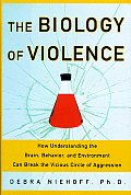 Biology Of Violence How Understanding