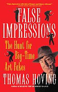 False Impressions: The Hunt for Big-Time Art Fakes Cover