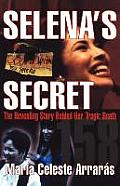 Selenas Secret The Revealing Story Behind Her Tragic Death
