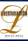 Libertarianism A Primer