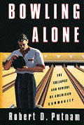 Bowling Alone: Civic Disengagement in America Cover
