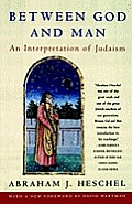 Between God and Man : an Interpretation of Judaism (65 Edition)