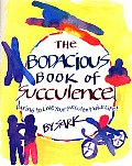 Bodacious Book of Succulence Daring to Live Your Succulent Wild Life