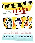 Communicating in Sign: Creative Ways to Learn American Sign Language (ASL) (Flying Hands Book) Cover