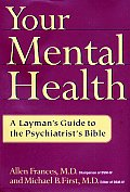 Your Mental Health A Laymans Guide To The Psyc
