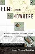Home from Nowhere: Remaking Our Everyday World for the 21st Century Cover
