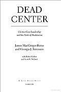 Dead Center Clinton Gore Leadership &