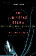 Universe Below Discovering the Secrets of the Deep Sea
