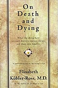 On Death and Dying: What the Dying Have to Teach Doctors, Nursers, Clergy, and Their Own Families Cover
