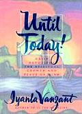 Until Today Daily Devotions for Spiritual Growth & Peace of Mind