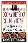 El Nuevo Libro de Cocina Dietetica del Dr Atkins Con Recetas Rapidas y Sencillas