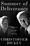 Summer Of Deliverance A Memoir Of Father