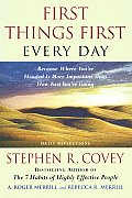 First Things First Every Day: Daily Reflections- Because Where You're Headed Is More Important Than How Fast You Get There Cover