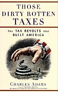 Those Dirty Rotten Taxes The Tax Revolts