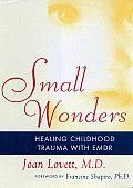 Small Wonders: Healing Childhood Trauma with EMDR