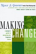 Making Change A Womans Guide to Designing Her Financial Future