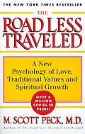 Road Less Traveled a New Psychology of Love Traditional Values & Spiritual Growth