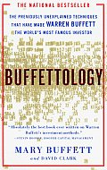 Buffettology The Previously Unexplained Techniques That Have Made Warren Buffett the Worlds Most Famous Investor