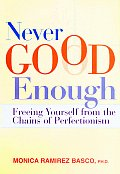 Never Good Enough: Freeing Yourself from the Chains of Perfectionism Cover