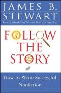 Follow the Story How to Write Successful Nonfiction